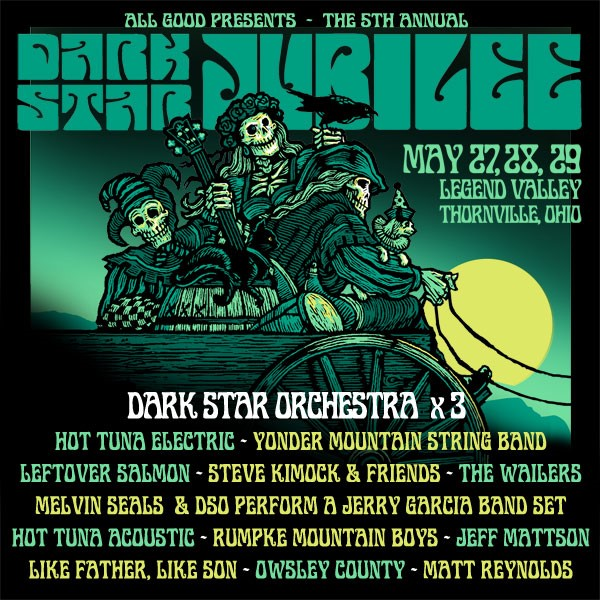 Dark Star Orchestra Host Yonder Mountain String Band, Hot Tuna Electric, Leftover Salmon and more at the Dark Star Jubilee, May 27-29 at Legend Valley